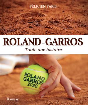 Roland-Garros : toute une histoire