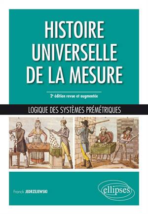 Histoire universelle de la mesure : logique des systèmes prémétriques