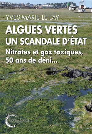 Algues vertes : un scandale d'Etat : nitrates et gaz toxiques, 50 ans de déni...