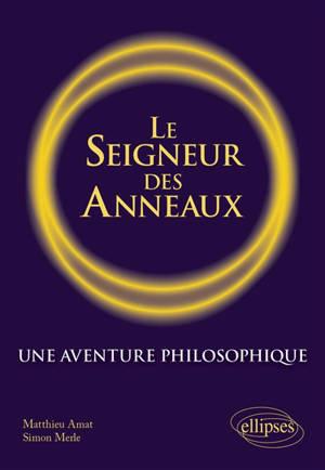 Le seigneur des anneaux : une aventure philosophique
