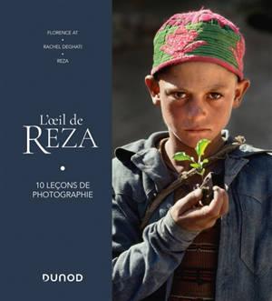 L'oeil de Reza : 10 leçons de photographie