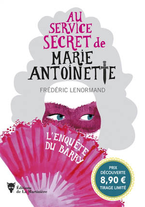 Au service secret de Marie-Antoinette, L'enquête du Barry