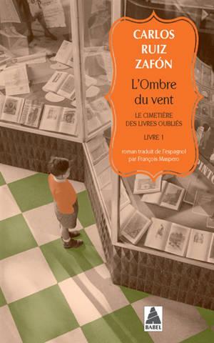 Le cimetière des livres oubliés. Volume 1, L'ombre du vent