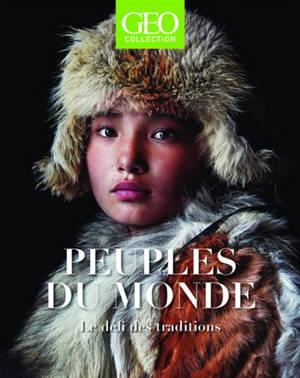 Géo collection, Peuples du monde : le défi des traditions
