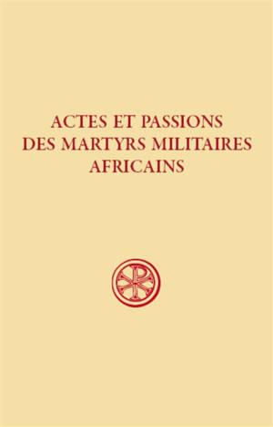 Actes et passions des martyrs militaires africains