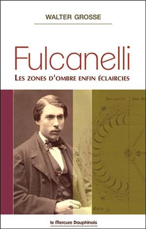 Fulcanelli : les zones d'ombre enfin éclaircies