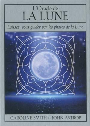 L'oracle de la Lune : laissez-vous guider par les phases de la Lune