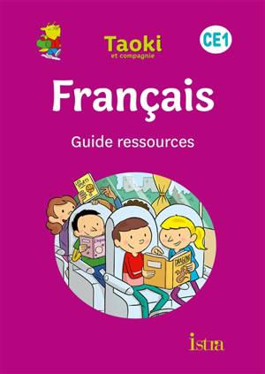 Taoki et compagnie, français CE1 : guide ressources : programmes 2018