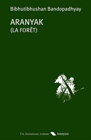Aranyak = La forêt
