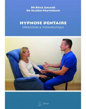 Hypnose dentaire : opératoire & thérapeutique