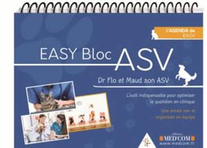 Easy bloc ASV, l'agenda de l'ASV : l'outil indispensable pour optimiser le quotidien en clinique : une année zen et organisée en équipe