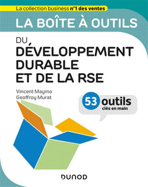 La boîte à outils du développement durable et de la RSE : 53 outils clés en main