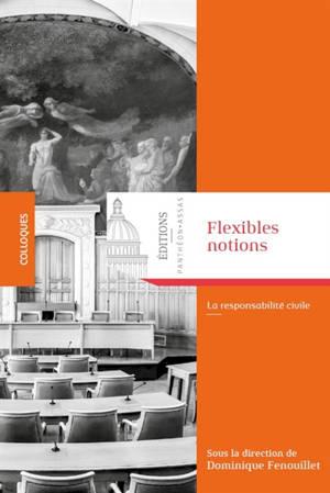 Flexibles notions : la responsabilité civile
