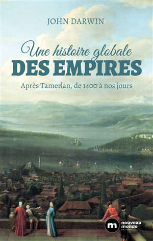 Une histoire globale des empires : après Tamerlan, de 1400 à nos jours
