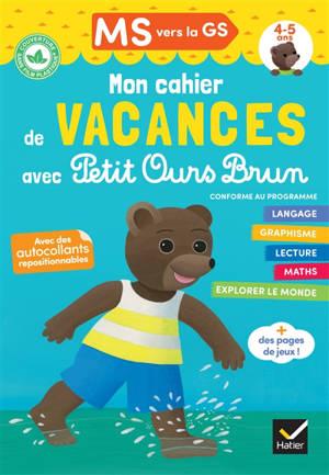 Mon cahier de vacances avec Petit Ours Brun, MS vers la GS, 4-5 ans : conforme au programme