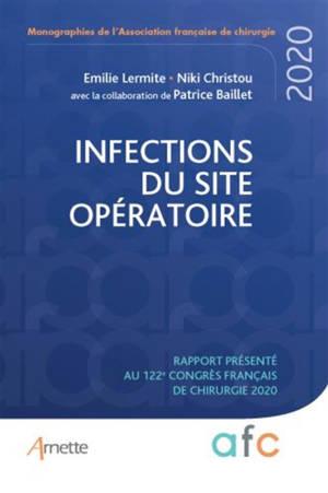 Infections du site opératoire : rapport présenté au 122e Congrès français de chirurgie : Paris, 2-4 septembre 2020