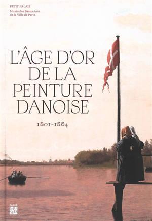 L'âge d'or de la peinture danoise : 1801-1864