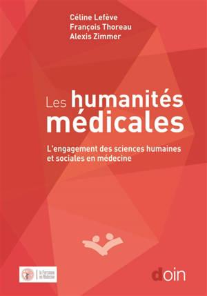 Les humanités médicales : l'engagement des sciences humaines et sociales en médecine
