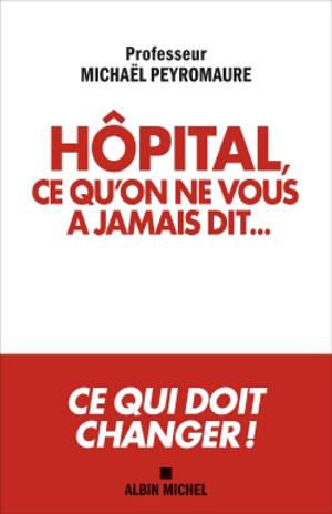 Hôpital, ce qu'on ne vous a jamais dit