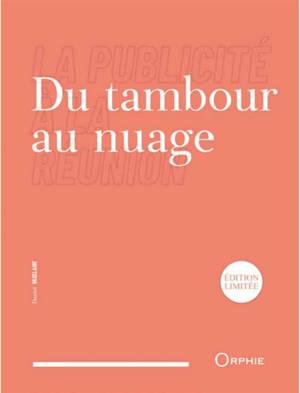 Du tambour au nuage : la publicité à La Réunion