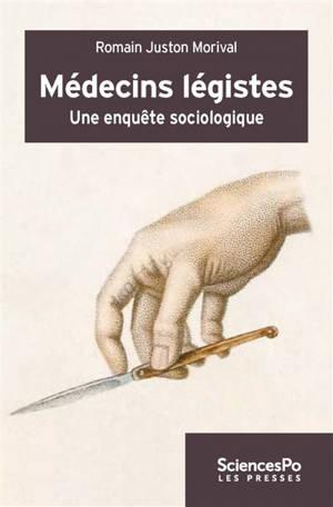 Médecins légistes : une enquête sociologique