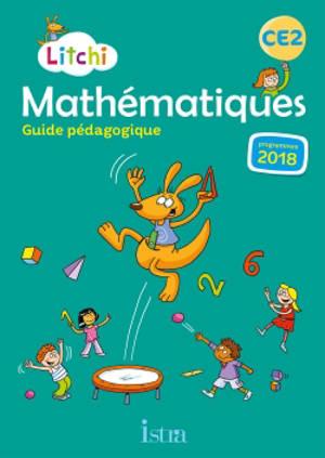 Litchi, mathématiques CE2 : guide pédagogique : programmes 2018