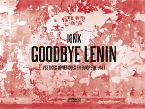 Goodbye Lenin : vestiges soviétiques en Europe de l'Est