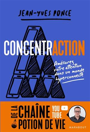 Concentraction : améliorez votre attention dans un monde hyperconnecté