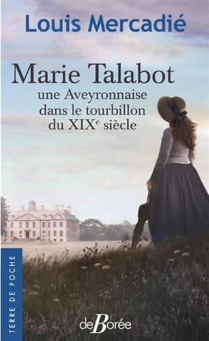 Marie Talabot : une Aveyronnaise dans le tourbillon du XIXe siècle