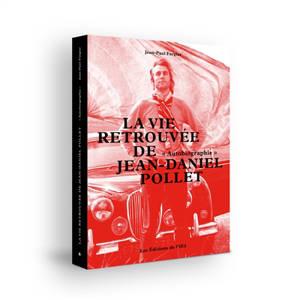 La vie retrouvée de Jean-Daniel Pollet : autobiographie