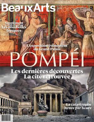 Pompéi : les dernières découvertes, la cité retrouvée, la catastrophe heure par heure : l'exposition événement du Grand Palais