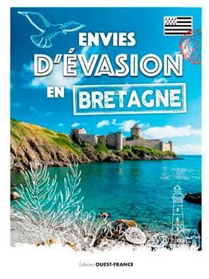 Envies d'évasion en Bretagne