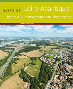 Place publique, hors série, Loire-Atlantique : halte à la consommation des terres