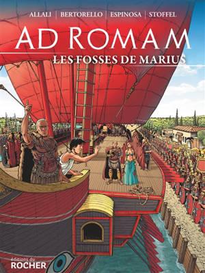 Ad Romam. Volume 2, Les fosses de Marius