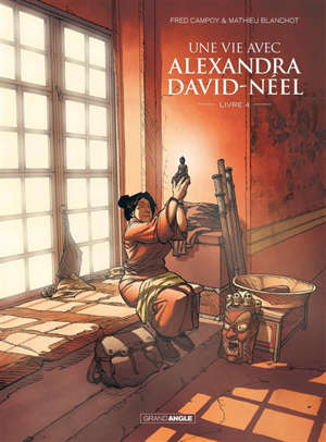 Une vie avec Alexandra David-Néel. Volume 4