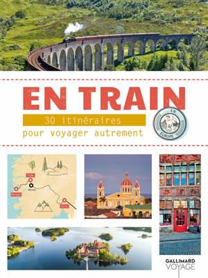 En train : 30 aventures à travers l'Europe