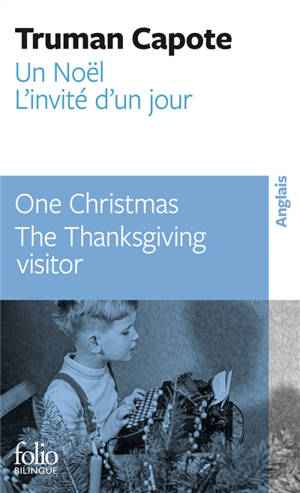Un Noël; One Christmas; Suivi de L'invité d'un jour; The Thanksgiving visitor