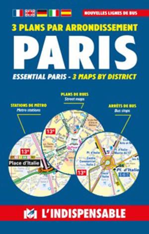 Paris : 3 plans par arrondissement = Essential Paris : 3 maps by district