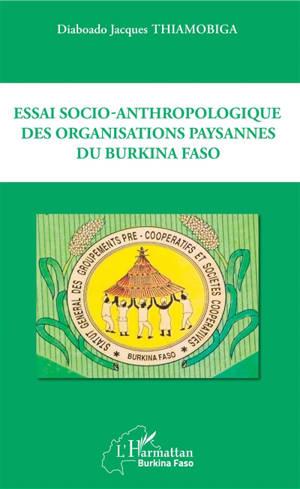 Essai socio-anthropologique des organisations paysannes du Burkina Faso