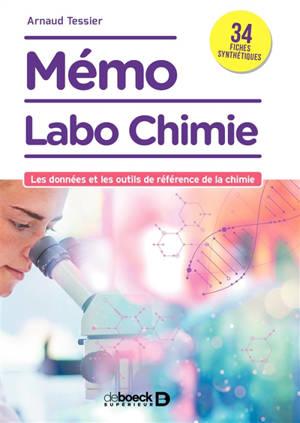 Mémo labo chimie : les données et les outils de référence de la chimie : 34 fiches synthétiques