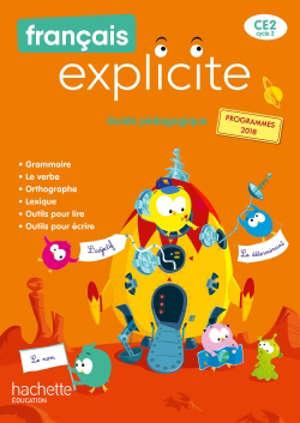 Français explicite CE2, cycle 2 : guide pédagogique : programmes 2018