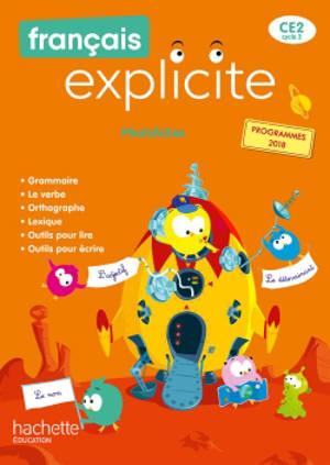 Français explicite CE2, cycle 2 : photofiches : programmes 2018