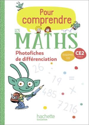 Pour comprendre les maths CE2, cycle 2 : photofiches de différenciation : programmes 2018
