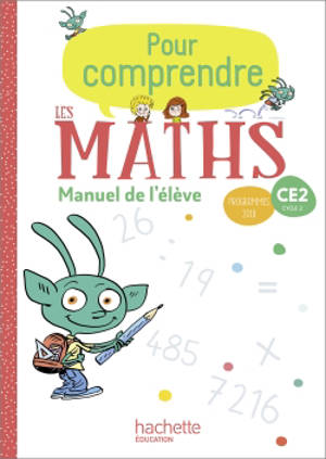 Pour comprendre les maths CE2, cycle 2 : manuel de l'élève : programmes 2018