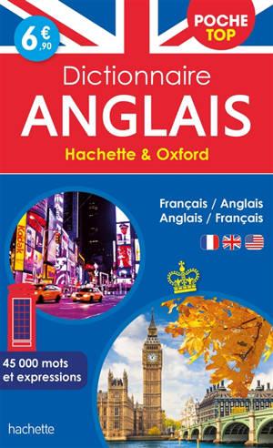 Dictionnaire de poche top Hachette & Oxford : français-anglais, anglais-français : 45.000 mots et expressions
