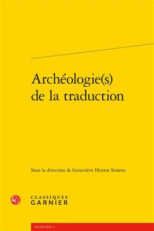 Archéologie(s) de la traduction