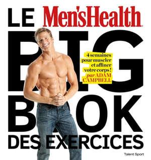 Le big book des exercices : 4 semaines pour muscler et affiner votre corps !