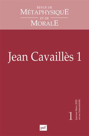 Revue de métaphysique et de morale. n° 1 (2020), Jean Cavaillès (1)