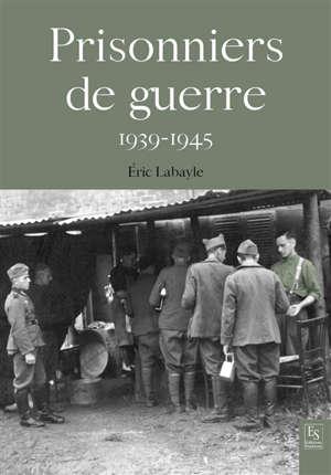 Prisonniers de guerre : 1939-1945