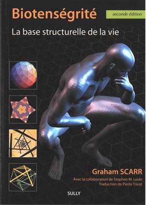 Biotenségrité : la base structurelle de la vie